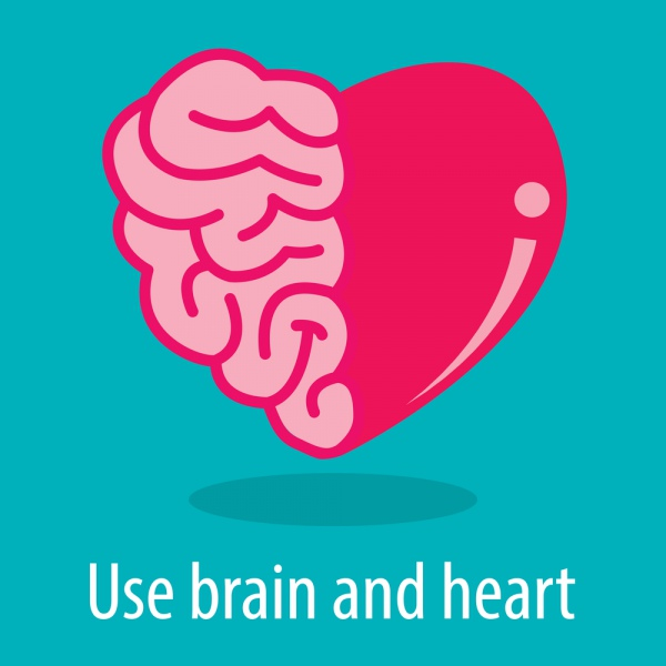 use brain and heart